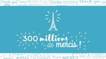 300 millions de mercis